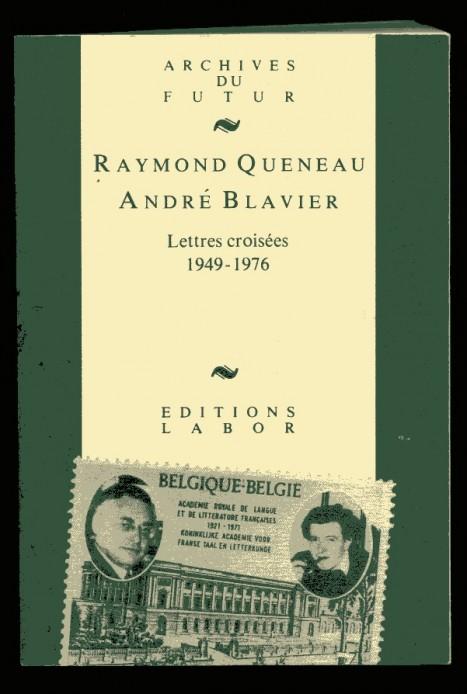 Raymond Queneau André Blavier : Lettres  croisées